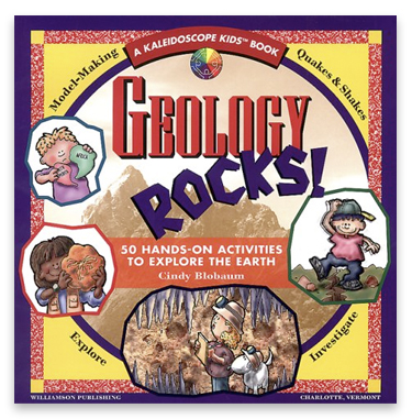 A great book on Geology for kids, with plenty o' rock-related activities. Written by Cindy Blobaum and illustrated by Michael Kline.