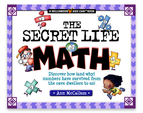 The Secret Life of Math by Anna McCallum. Cover illustration by Michael Kline.